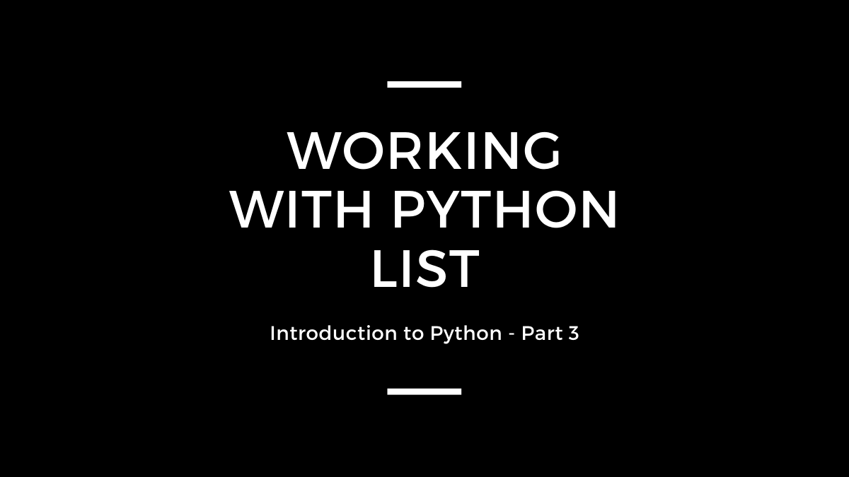 Part 3: WORKING WITH PYTHON LIST