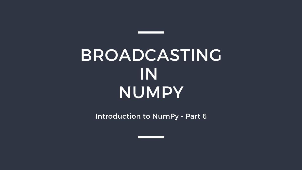 Part 6: BROADCASTING