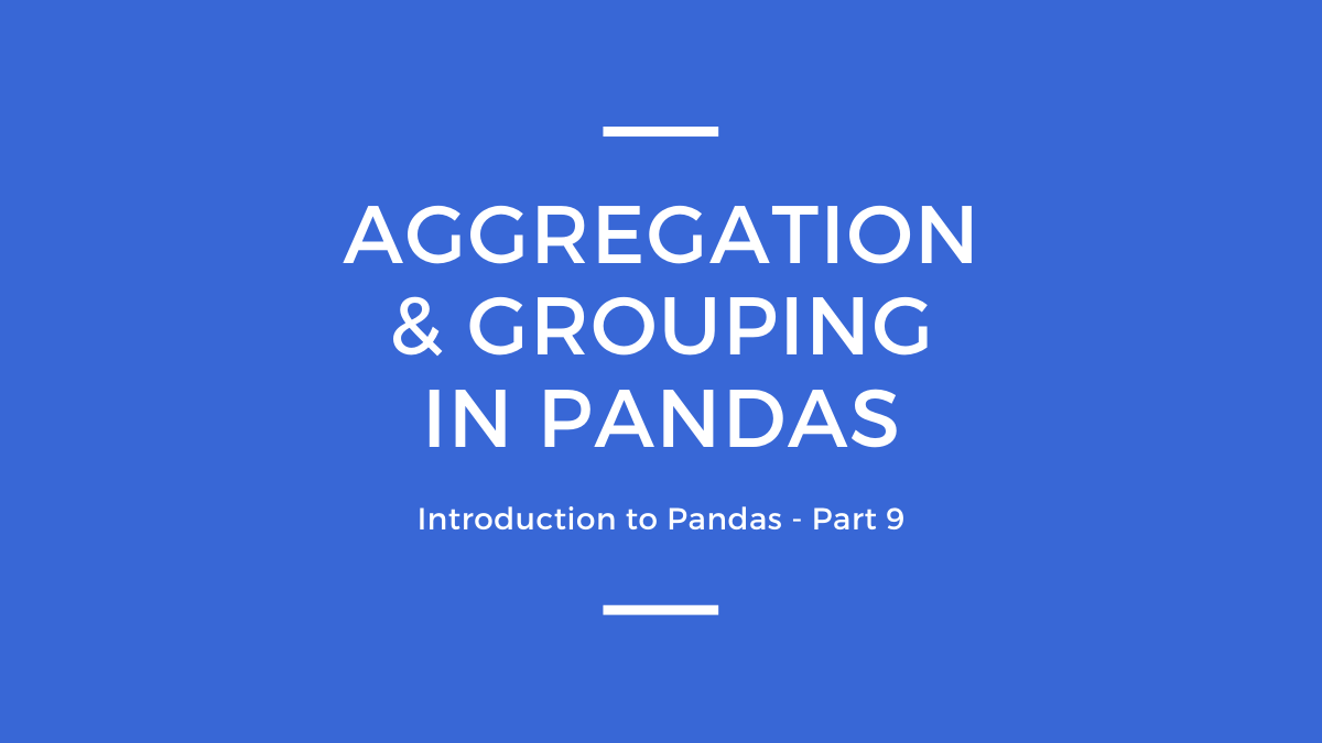 Part 9: AGGREGATION AND GROUPING